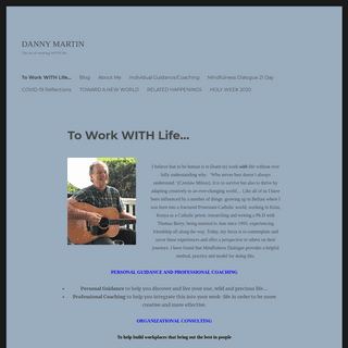 DANNY MARTIN – The art of working WITH life.