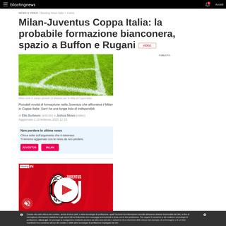 Milan-Juventus Coppa Italia- la probabile formazione bianconera, spazio a Buffon e Rugani