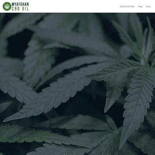 My Afghan CBD Oil – Learn about the best CBD oil made from Afghanistan marijuana.