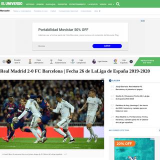 Real Madrid 2-0 FC Barcelona - Fecha 26 de LaLiga de España 2019-2020 - Fútbol Internacional - Deportes - El Universo