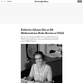 Katherine Johnson, NASA Mathematician Featured in 'Hidden Figures,' Dies at 101 - The New York Times