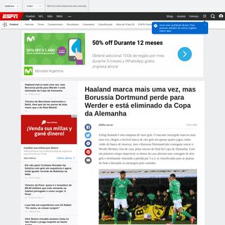 ArchiveBay.com - www.espn.com.br/futebol/artigo/_/id/6604263/haaland-marca-mais-uma-vez-mas-borussia-dortmund-perde-para-werder-e-esta-eliminado-da-copa-da-alemanha - Haaland marca mais uma vez, mas Borussia Dortmund perde para Werder e está eliminado da Copa da Alemanha