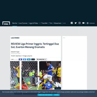 REVIEW Liga Primer Inggris- Tertinggal Dua Gol, Everton Menang Dramatis - Goal.com