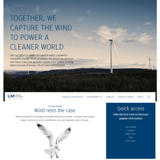 We are LM Wind Power - the leading rotor blade supplier to the wind industry