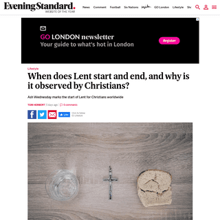 When does Lent start and end, and why is it observed by Christians- - London Evening Standard