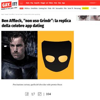 Ben Affleck, -non uso Grindr-- la replica della celebre app dating - Gay.it