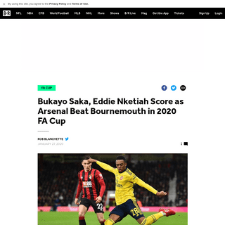 Bukayo Saka, Eddie Nketiah Score as Arsenal Beat Bournemouth in 2020 FA Cup - Bleacher Report - Latest News, Videos and Highligh