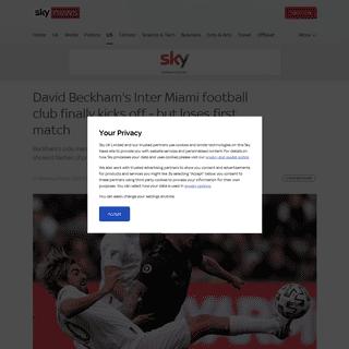 David Beckham's Inter Miami football club finally kicks off - but loses first match - US News - Sky News