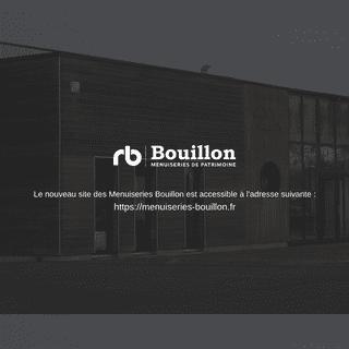 Le site des Menuiseries Bouillon a changé d'adresse !