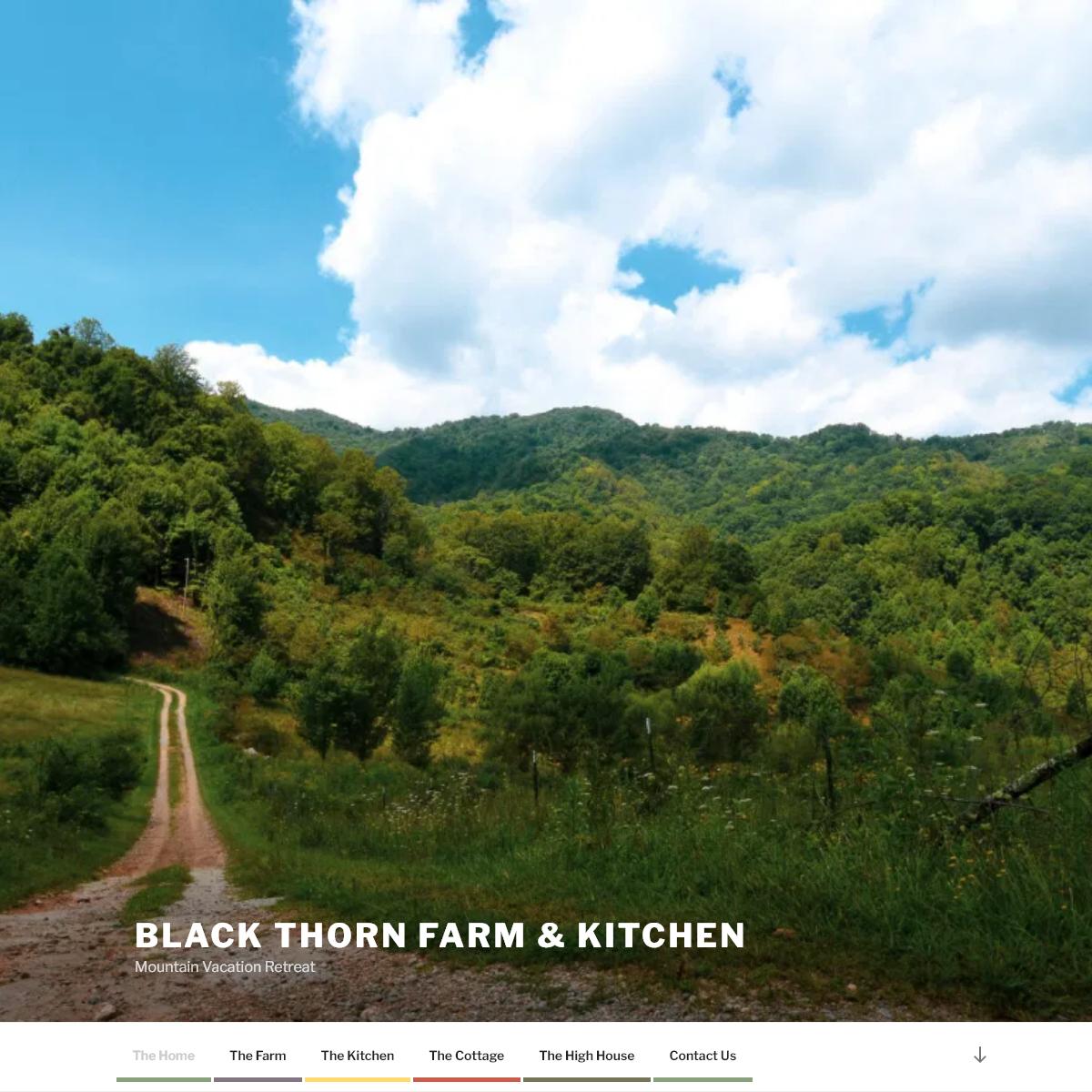 Black Thorn Farm & Kitchen – Mountain Vacation Retreat