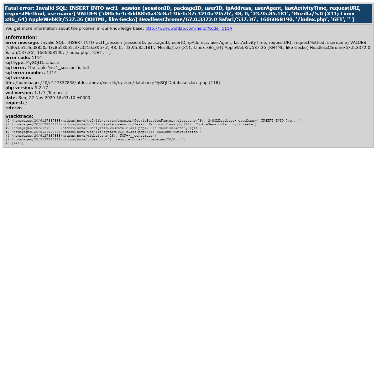Fatal error- Invalid SQL- INSERT INTO wcf1_session (sessionID, packageID, userID, ipAddress, userAgent, lastActivityTime, reques