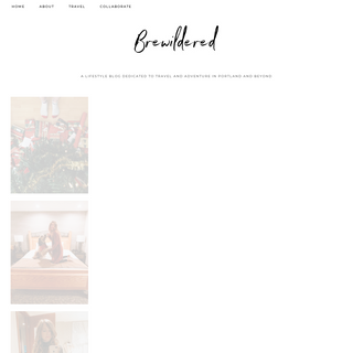 Brewildered – A lifestyle blog dedicated to travel and adventure in portland and beyond