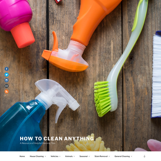 How To Clean Anything - A Resource of Helpful Cleaning Tips