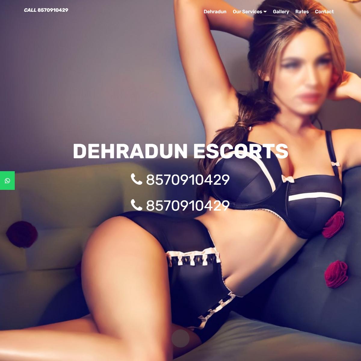 Dehradun Escorts Service - 8570910429 - Call Girls in Dehradun