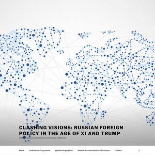 Clashing Visions- Russian Foreign Policy in the Age of Xi and Trump – 2017 Academic Conference, University of Oxford