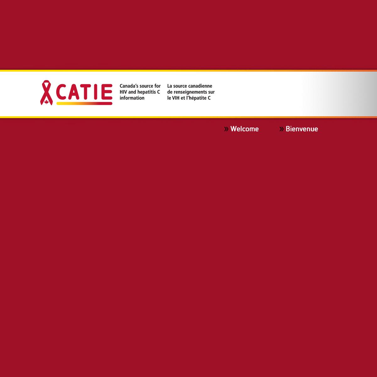 CATIE - Canada`s source for HIV and hepatitis C information - La source canadienne de renseignements sur le VIH et l`hépatite C