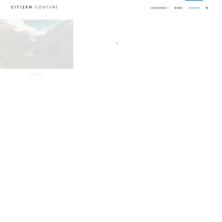 Citizen Couture - Exploring Fashion Insiders, Style, Beauty, and Travel Destinations