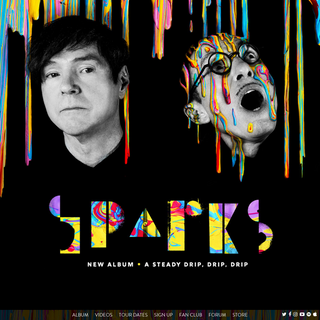 Sparks Official Website - A Steady, Drip, Drip, Drip out now