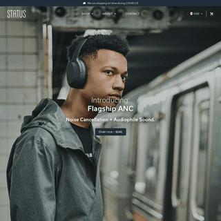 Status- Elevated audio for everyday listening