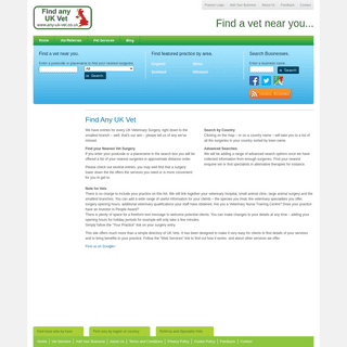 Find a vets near you. UK Veterinary Surgery Web Sites. Every UK Vets` Practice Listed
