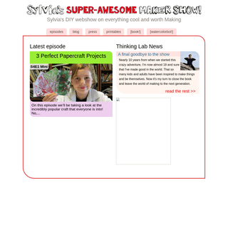 Sylvia`s Super-Awesome Maker Show! - Sylvia`s DIY webshow on everything cool and worth Making
