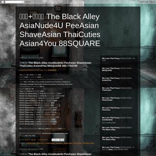 ภาพ+คลิป The Black Alley AsiaNude4U PeeAsian ShaveAsian ThaiCuties Asian4You 88SQUARE