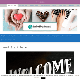 New- Start here... - Sharing Life`s Moments